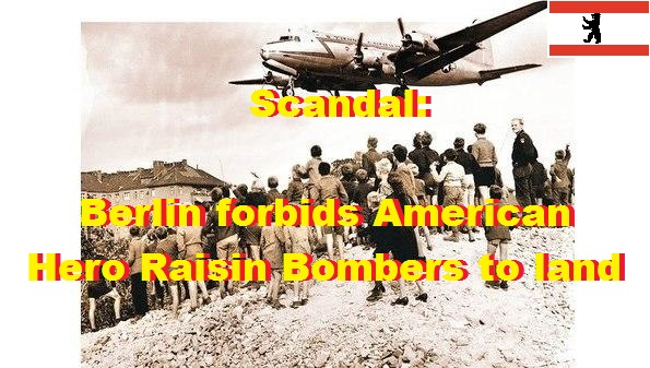 Scandal: Berlin forbids American Hero Raisin Bombers to land