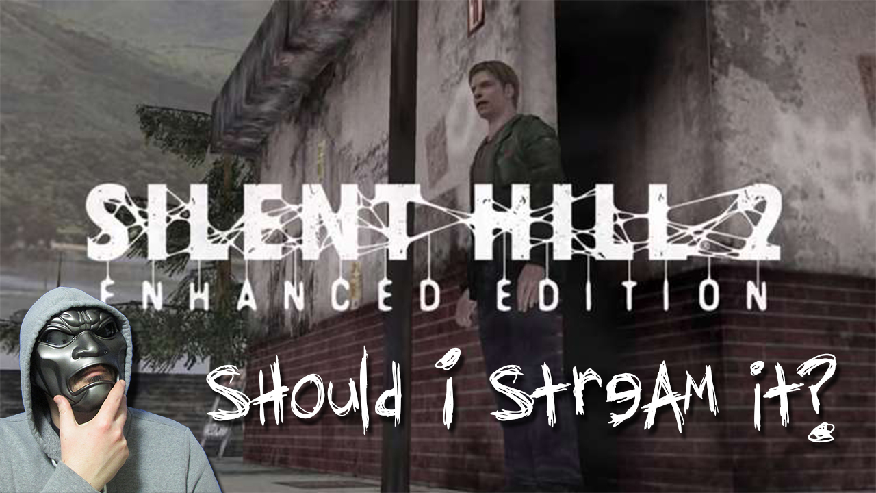 Stream Testing Silent Hill 2 -Enhanced Edition-