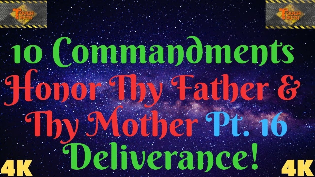 TEN COMMANDMNETS: HONOUR THY FATHER AND THY MOTHER PT.16