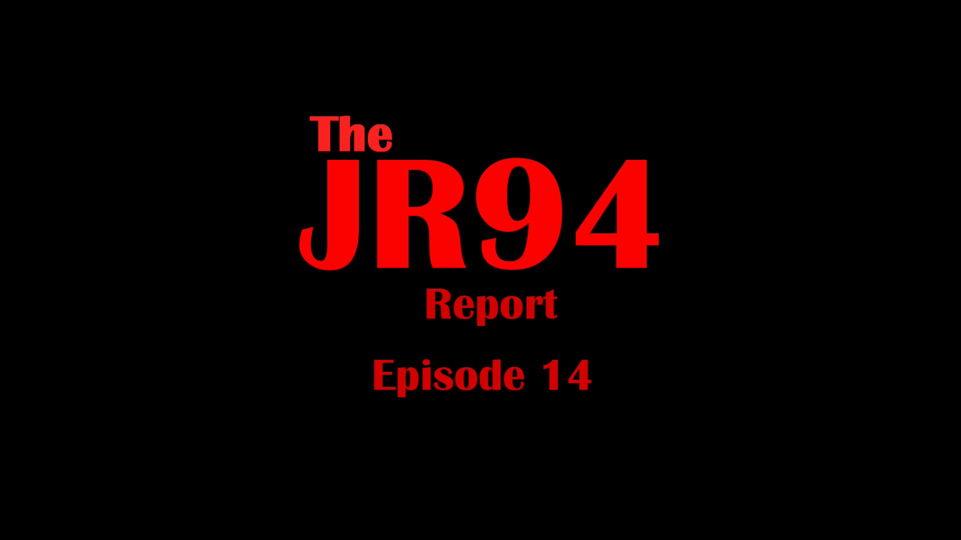 The JR94 Report Episode 14