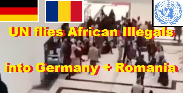 UN flies African Illegals into Germany + Romania
