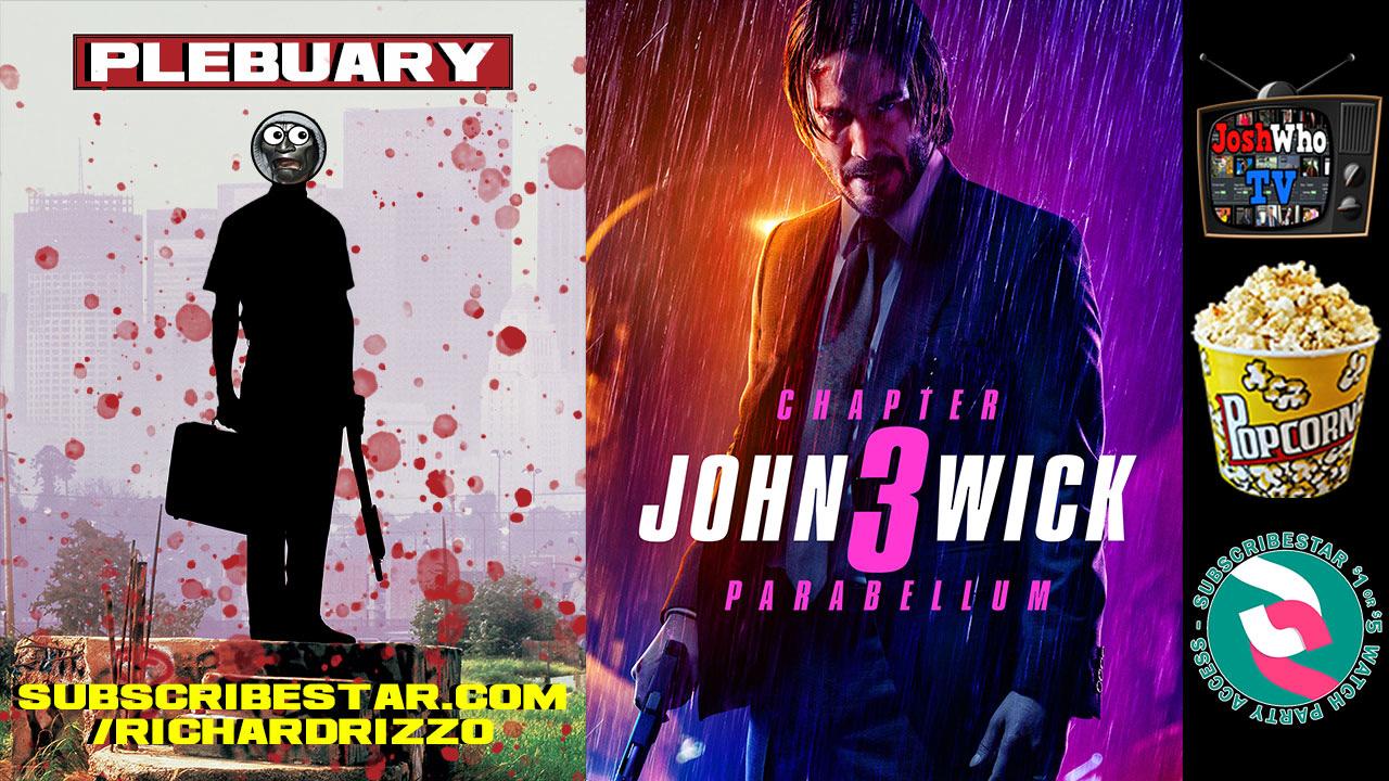 Watch Party: John Wick 3 #Plebuary
