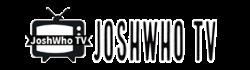 JoshWho TV   Video, Live Streams, Free Speech